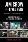 Jim Crow Also Lived Here: Structural Racism And Generational Poverty - Growing Up Black in New Glasgow, Nova Scotia Cover Image