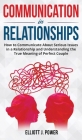 Communication in Relationships: How to Communicate About Serious Issues in a Relationship and Understanding the True Meaning of Perfect Couple Cover Image