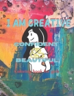 I am creative Confident & beautiful: Coloring book for girls.... This book for girls ages 12_18 Cover Image