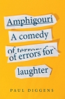 Amphigouri: a comedy of errors for laughter Cover Image
