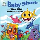Baby Shark . . . The Big Adventure Cover Image