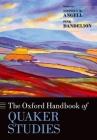 The Oxford Handbook of Quaker Studies (Oxford Handbooks) Cover Image