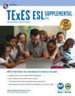TExES ESL Supplemental (154), 2nd Ed., Book + Online (Texes Teacher Certification Test Prep) Cover Image