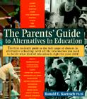 The Parents' Guide to Alternatives in Education Cover Image