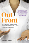 Out Front: How Women Can Become Engaging, Memorable, and Fearless Speakers Cover Image