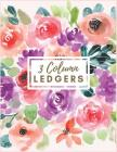 3 Column Ledgers: Orange and Purple Watercolor Floral Ledger Notebook Columnar Ruled Ledger Accounting Bookkeeping Notebook Accounting R Cover Image