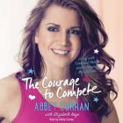 The Courage to Compete Lib/E: Living with Cerebral Palsy and Following My Dreams Cover Image