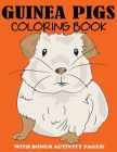 Guinea Pigs Coloring Book: Cute Coloring Book for Kids with Bonus Activity Pages Cover Image
