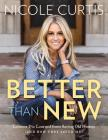 Better Than New: Lessons I've Learned from Saving Old Homes (and How They Saved Me) Cover Image