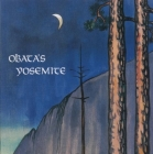 Obata's Yosemite: Art and Letters of Obata from His Trip to the High Sierra in 1927 Cover Image