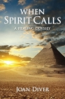 When Spirit Calls: A Healing Odyssey Cover Image