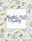 Monthly Bill Payment Log: Payment Record Tracker Payment Record Book, Daily Expenses Tracker, Manage Cash Going In & Out, Simple Accounting Book Cover Image