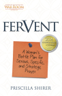 Fervent: A Woman's Battle Plan to Serious, Specific and Strategic Prayer Cover Image