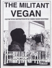 The Militant Vegan: The Book - Complete Collection, 1993-1995: (Animal Liberation Zine Collection) Cover Image