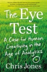 The Eye Test: A Case for Human Creativity in an Age of Analytics Cover Image