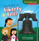Can We Ring the Liberty Bell? (Cloverleaf Books (TM) -- Our American Symbols) Cover Image