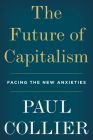 The Future of Capitalism: Facing the New Anxieties Cover Image