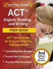 ACT English, Reading, and Writing Prep Book: ACT Study Guide for ELA with Practice Test Questions [3rd Edition Exam Review] Cover Image