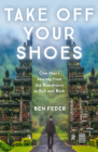 Take Off Your Shoes: One Man's Journey from the Boardroom to Bali and Back Cover Image