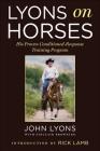 Lyons on Horses: John Lyons' Proven Conditioned-Response Training Program Cover Image