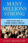 Many Millions Strong: Your Victory Guide to a Bernie Sanders Landslide Cover Image