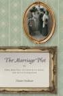 The Marriage Plot: Or, How Jews Fell in Love with Love, and with Literature (Stanford Studies in Jewish History and Culture) Cover Image