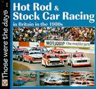 Hot Rod and Stock Car Racing: In Britain in the 1980s (Those were the days...) Cover Image