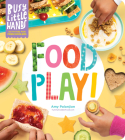 Busy Little Hands: Food Play!: Activities for Preschoolers Cover Image