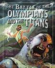 The Battle of the Olympians and the Titans (Greek Myths) Cover Image