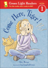 Come Here, Tiger! (Green Light Reader - Level 1) Cover Image