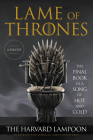 Lame of Thrones: The Final Book in a Song of Hot and Cold Cover Image