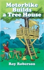 Motorbike Builds a Treehouse Cover Image