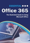 Essential Office 365 Third Edition: The Illustrated Guide to Using Microsoft Office Cover Image