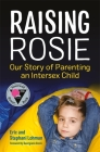 Raising Rosie: Our Story of Parenting an Intersex Child Cover Image