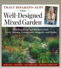 The Well-Designed Mixed Garden: Building Beds and Borders with Trees, Shrubs, Perennials, Annuals, and Bulbs Cover Image