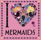 I Heart Mermaids Cover Image