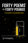 Forty Poems* for Forty Pounds: (*To Be Read by the Refrigerator Light) Cover Image