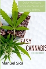 Easy Cannabis Cookbook: Quick Marijuana Recipes for Sweet and Savory Edibles Cover Image