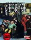Medieval Medicine (Raintree Freestyle: Medicine Through the Ages) Cover Image
