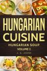 Hungarian Cuisine: Hungarian Soup Cover Image