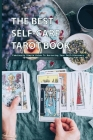 The Best Self-care Tarot Book- Fabulously Simple Guide To Nurturing Your Self-discovery: Self Care Tarot Cards Cover Image
