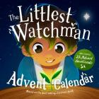 The Littlest Watchman - Advent Calendar: Includes 25 Family Devotionals Cover Image