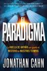 El Paradigma: La Huella del Antaño Que Guarda El Misterio de Nuestros Tiempos Cover Image