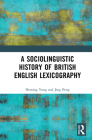 A Sociolinguistic History of British English Lexicography Cover Image