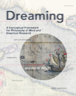 Dreaming: A Conceptual Framework for Philosophy of Mind and Empirical Research Cover Image