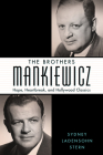 The Brothers Mankiewicz: Hope, Heartbreak, and Hollywood Classics (Hollywood Legends) Cover Image