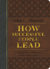 How Successful People Lead (Brown and Gray LeatherLuxe®): Taking Your Influence to the Next Level Cover Image