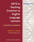 Keys to Teaching Grammar to English Language Learners, Second Ed.: A Practical Handbook Cover Image