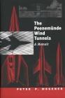 The Peenemünde Wind Tunnels: A Memoir Cover Image