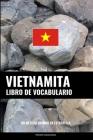 Libro de Vocabulario Vietnamita: Un Método Basado en Estrategia Cover Image